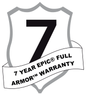 7 YEAR EPIC® FULL ARMOR™ WARRANTY