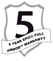 5 YEAR EPIC® FULL ARMOR™ WARRANTY